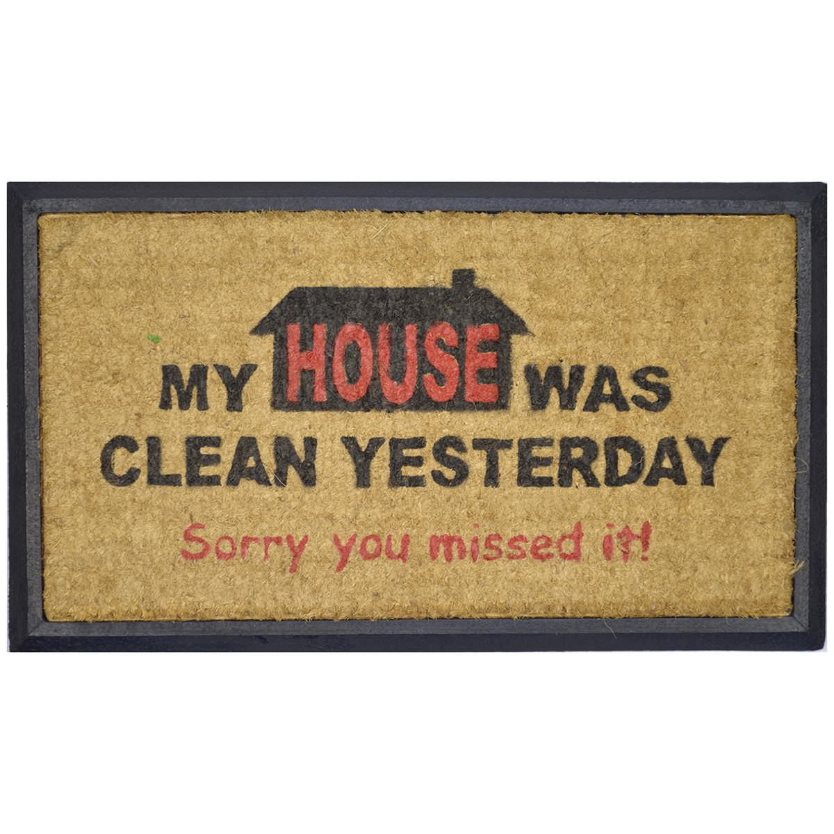 """""""My House Was Clean Yesterday"""" Rubber Framed Coir Doormat, 70x40cm"""